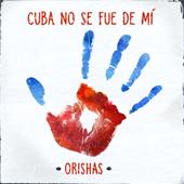 Cuba No Se Fue de Mí - Orishas