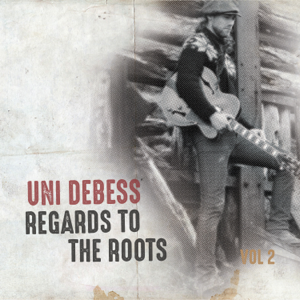 Uni Debess - Regards to the Roots, Vol. 2