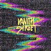 Vanity Street - We Got the Force bild