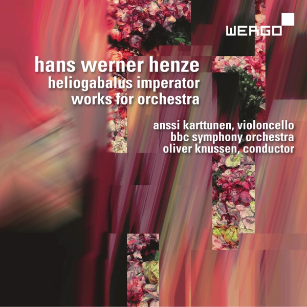 Hans Werner Henze: Heliogabalus Imperator. Works for Orchestra
