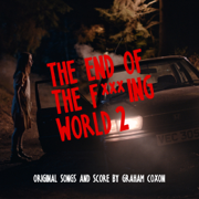 The End of the F***ing World 2 (Original Songs and Score) - Graham Coxon - Graham Coxon
