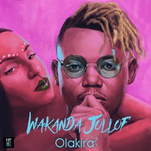 Olakira - Wakanda Jollof