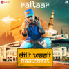 Raftaar - Dilli Waali Baatcheet (From