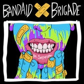 Bandaid Brigade - Everything