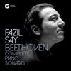 Beethoven: Complete Piano Sonatas - Fazıl Say