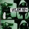 Let Em Go (feat. 7981 Kal) - Single, Ant Ohso Dank