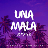 Una Mala (Remix) [feat. Chimbala] - El Completo Rd