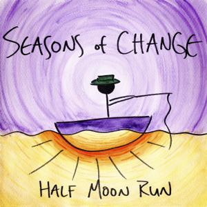 Half Moon Run - Seasons of Change - EP