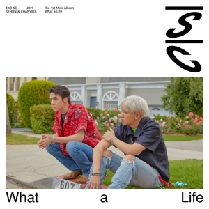 EXO-SC - What a life - The 1st Mini Album - EP
