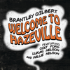 Brantley Gilbert - Welcome to Hazeville (feat. Colt Ford, Lukas Nelson & Willie Nelson)  artwork