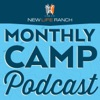 New Life Ranch Monthly Camp Podcast