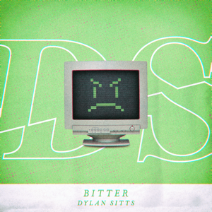 Dylan Sitts - Bitter