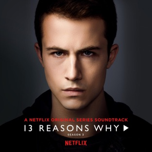 Various Artists - 13 Reasons Why (Season 3): Soundtrack m4a Album Download Zip