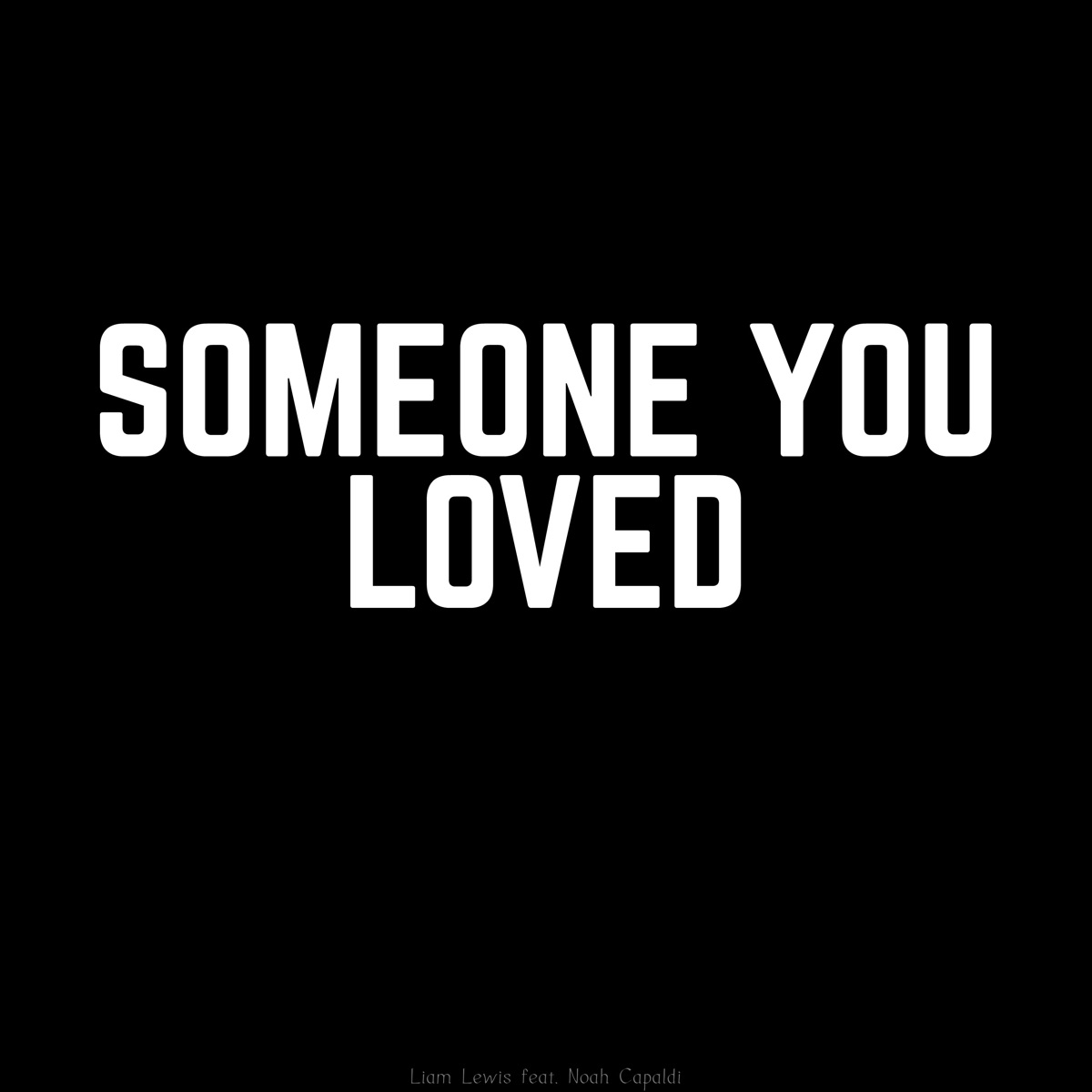 Someone You Loved feat Noah Capaldi - Single Liam Lewis CD cover