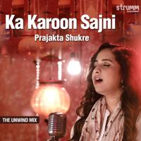 Prajakta Shukre - Ka Karoon Sajni
