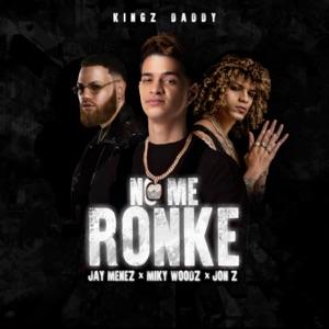 Jay Menez, Miky Woodz & Jon Z - No Me Ronke