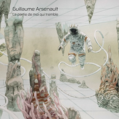 Guillaume Arsenault – La partie de moi qui tremble