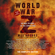 Max Brooks - World War Z: The Complete Edition: An Oral History of the Zombie War (Abridged)