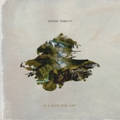 Dustin Tebbutt - Is a Light Ever Lost