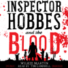 Wilkie Martin - Inspector Hobbes and the Blood by Wilkie Martin: A Cotswold Comedy Cozy Mystery Fantasy  artwork