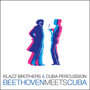 Klazz Brothers & Cuba Percussion - Beethoven Meets Cuba