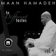 In Different Tastes, Vol. 4 - Maan Hamadeh