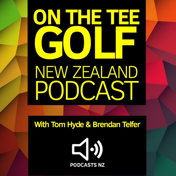 On The Tee Golf New Zealand Podcast