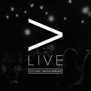 Greater (Live) [Live] - Citylight Lincoln Worship - Citylight Lincoln Worship