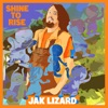 Shine to Rise by Jak Lizard