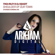 Shoulder of Our Town - Thea Riley & DJ Xquizit - Thea Riley & DJ Xquizit