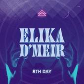 8th Day - Elika D'meir