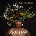 Kee'Ahn - Better Things