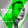 Erwin Kintop - How Bout You (feat. Rea Garvey) [From The Voice Of Germany] Grafik