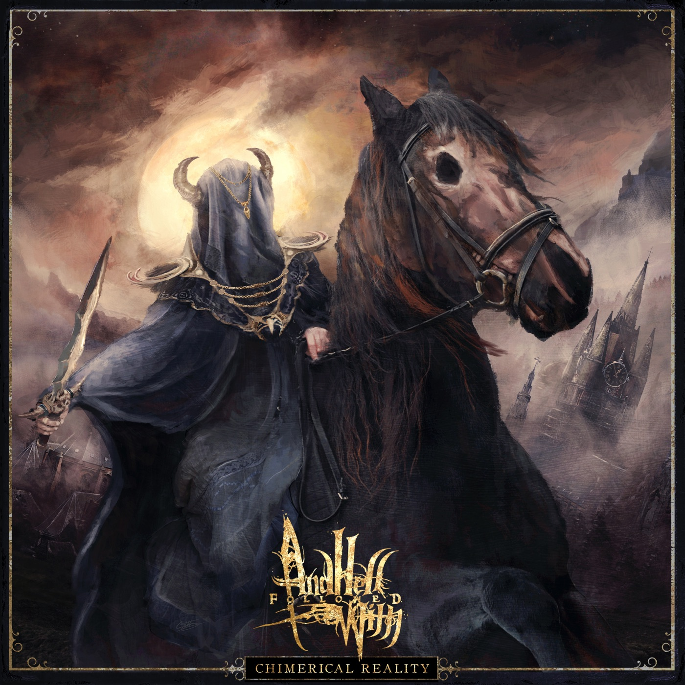 And Hell Followed With - Chimerical Reality [single] (2019)