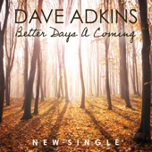 Dave Adkins - Better Days A Coming