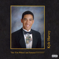 Download KYLE - See You When I am Famous!!!!!!!!!!!! Gratis, download lagu terbaru