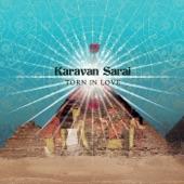 Karavan Sarai - Torn in Love