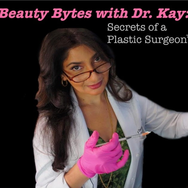 e4c9b7099222 Beauty Bytes with Dr. Kay  Secrets of a Plastic Surgeon™ by Kay Durairaj
