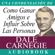 Dale Carnegie - Como Ganar Amigos E Influir Sobre Las Personas