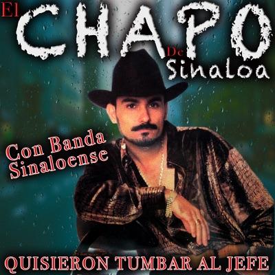 Quisieron Tumbar El Jefe - El Chapo De Sinaloa