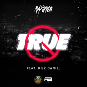 True (feat. Kizz Daniel) - Mayorkun - Mayorkun
