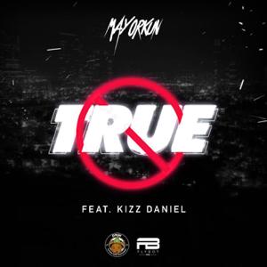 Mayorkun - True feat. Kizz Daniel
