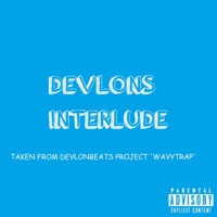 Devlons Interlude (feat. Xaith the Nobody) - Single
