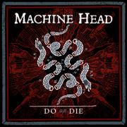 Do or Die - Machine Head