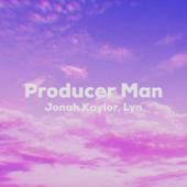 Producer Man (feat. Lyn) - Jonah Kaylor