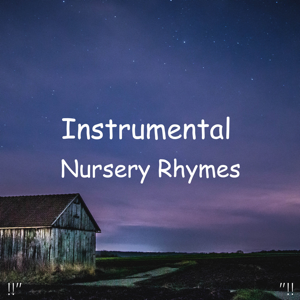 "Sleep Baby Sleep & Baby Lullaby - !!"" Instrumental Nursery Rhymes ""!!"