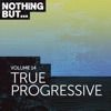 Nothing But... True Progressive, Vol. 14