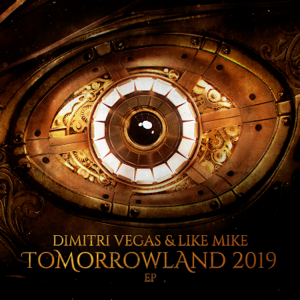 Dimitri Vegas & Like Mike - Tomorrowland 2019 EP