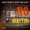 No Matter (feat. Devon Morgan) - Daddy Freddy & Sleepy Time Ghost lyrics