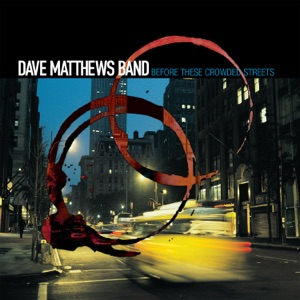 Dave Matthews Band - Crush